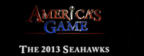 America's Game:  The 2013 Seahawks